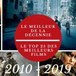 Top 25 des films de la décennie (2010-2019) : Entre gloire et désespoir